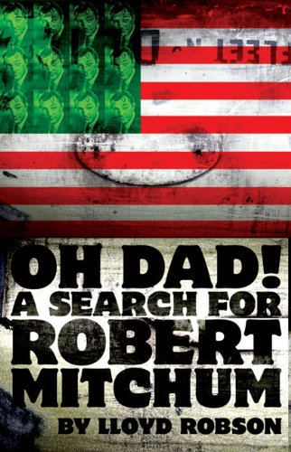 9781905762132: Oh Dad! A Search for Robert Mitchum