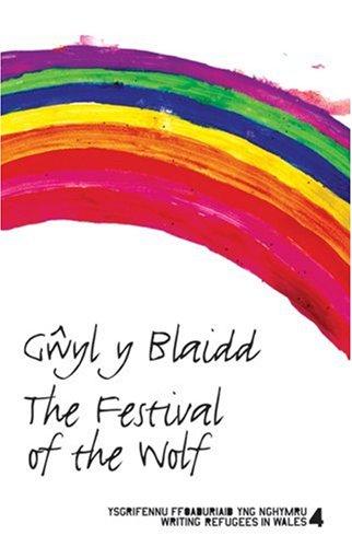 9781905762200: Gwyl Y Blaidd: The Festival of the Wolf (Ysgrifennu Ffoaduriaid Yng Nghymru = Writing Refugees in Wal)