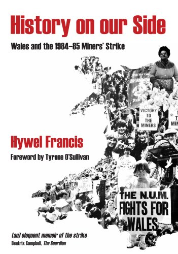 9781905762453: History on Our Side: Wales and the 1984-85 Miners' Strike