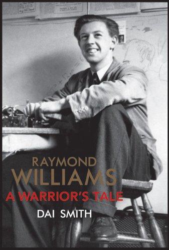 9781905762996: Raymond Williams: a Warrior's Tale