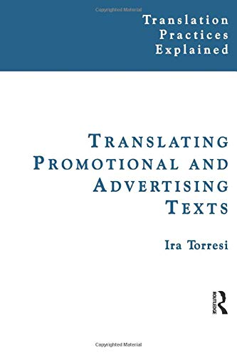 Translating Promotional and Advertising Texts (Translation Practices: Ira Torresi