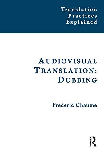 9781905763917: Audiovisual Translation: Dubbing (Translation Practices Explained) (Volume 1)