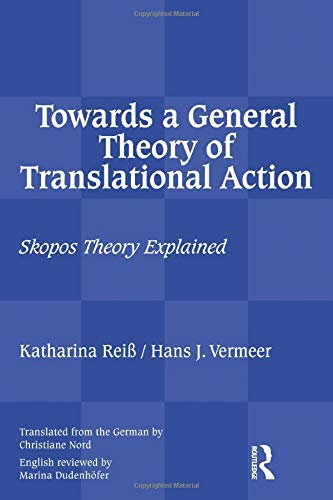 9781905763955: Towards a General Theory of Translational Action: Skopos Theory Explained