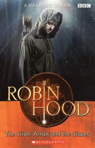 9781905775194: Robin Hood: The Silver Arrow and the Slaves (Scholastic Readers)
