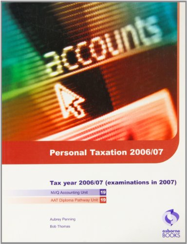 Personal Taxation 2006/2007 (AAT/NVQ Accounting) (1905777094) by Penning, Aubrey; Thomas, Bob