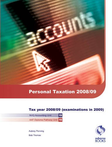Personal Taxation, 2008/09 2008/09: Tax Year 2008/09 (examinations in 2009) (AAT/NVQ Accounting) (1905777159) by Penning, Aubrey; Thomas, Bob