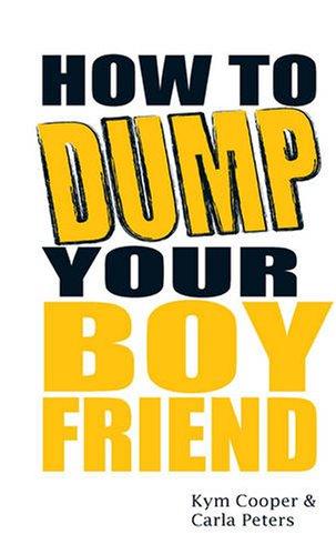 9781905778065: How To Dump Your Boyfriend