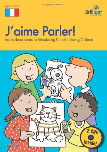 9781905780129: J'aime Parler!: Inspirational Ideas for Teaching French to Young Children