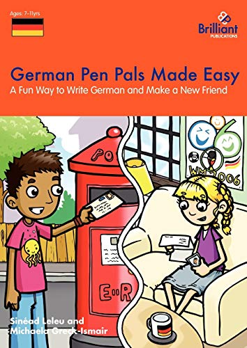 German Pen Pals Made Easy - A Fun Way to Write German and Make a New Friend: Leleu, Sinad; ...