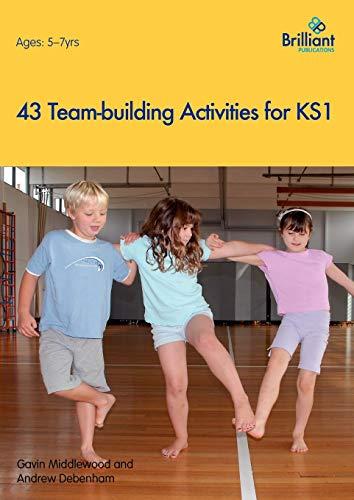 43 Team-building Activities for Key Stage 1: Middlewood, Gavin; Debenham, Andrew