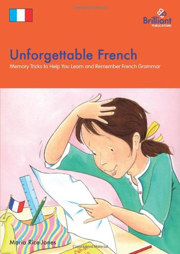 9781905780549: Unforgettable French-Memory Tricks to Help You Learn and Remember French Grammar