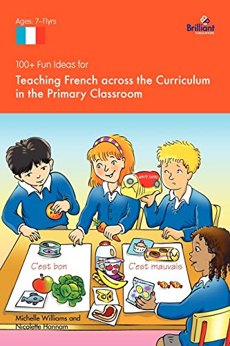 9781905780792: 100+ Fun Ideas for Teaching French Across the Curriculum in the Primary Classroom