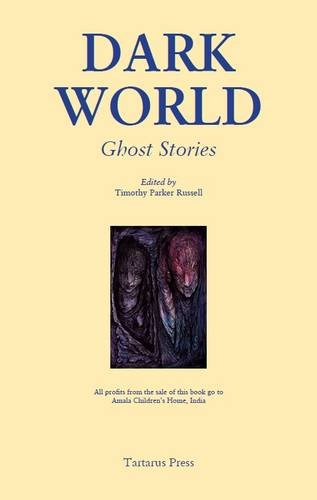 9781905784530: Dark World: Ghost Stories