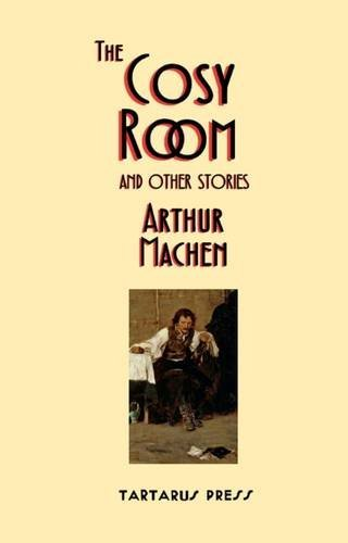 THE COSY ROOM and other stories (NEW, UNREAD COPY)--LIMITED EDITION: Arthur Machen