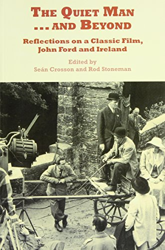 9781905785568: The Quiet Man...and Beyond: Reflections on a Classic Film, John Ford and Ireland