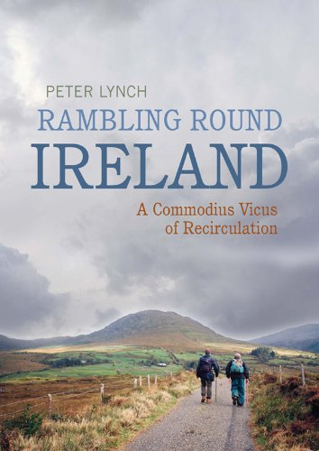 Rambling Round Ireland: A Commodius Vicus of Recirculation (1905785917) by Peter Lynch