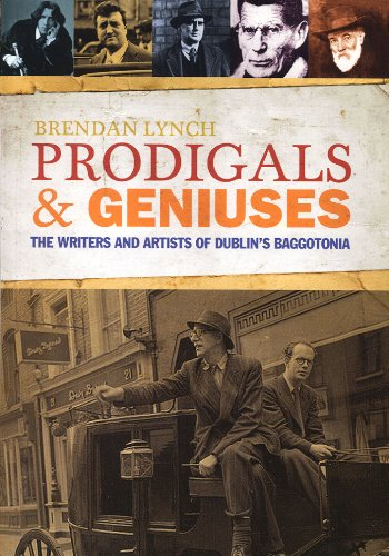 9781905785964: Prodigals and Geniuses: The Writers and Artists of Dublin's Baggotonia