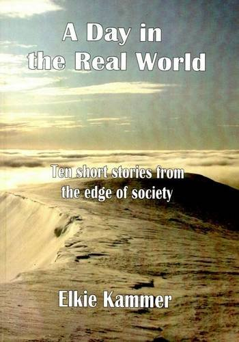 9781905787722: A Day in the Real World: Ten Short Stories from the Edge of Society