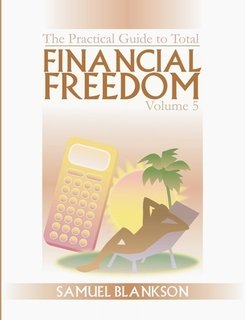 9781905789276: The practical guide to Total Financial Freedom: Volume 5