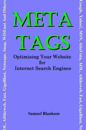 9781905789986: Meta Tags - Optimising Your Website for Internet Search Engines (Google, Yahoo!, Msn, AltaVista, AOL, Alltheweb, Fast, Gigablast, Netscape, Snap, Wise