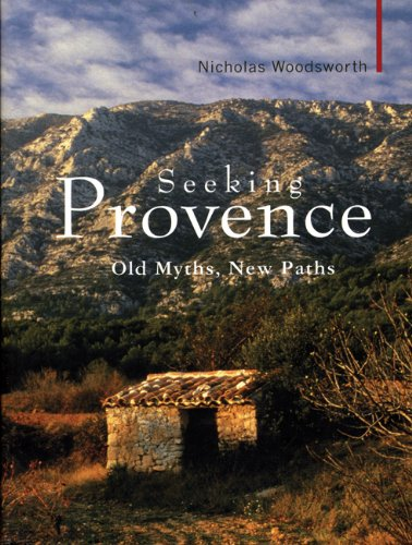 9781905791552: Seeking Provence: Old Myths, New Paths (Armchair Traveller)