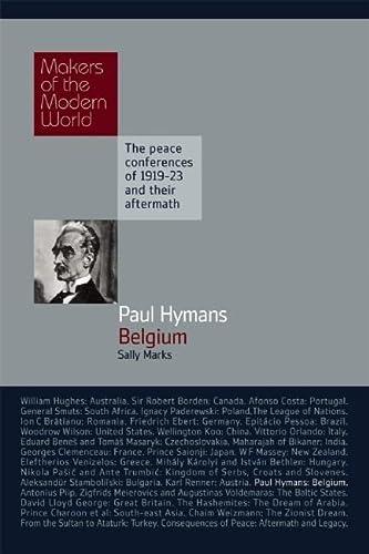 9781905791811: Paul Hymans: Belgium (Makers of the Modern World)