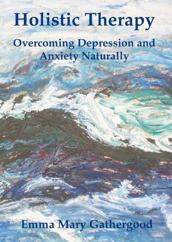 9781905795642: Holistic Therapy: Overcoming Depression and Anxiety Naturally