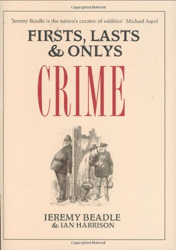 Firsts, Lasts & Onlys: Crime (Firsts Lasts: Ian Harrison, Jeremy