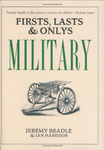 Firsts, Lasts & Onlys: Military (Firsts Lasts: Beadle, Jeremy, Harrison,