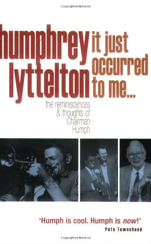 It Just Occurred to Me . . .: The Reminiscences & Thoughts of Chairman Humph: Lyttelton, ...