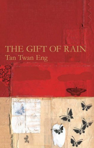 The Gift of Rain-SIGNED FIRST PRINTING: Tan Twan Eng