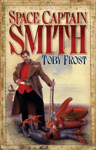 Space Captain Smith (Chronicles of Isambard Smith): Frost, Toby