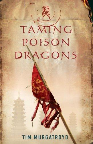 9781905802302: Taming Poison Dragons (Medieval China Trilogy)