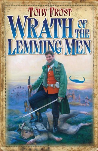 Wrath of the Lemming Men (Chronicles of Isambard Smith): Frost, Toby