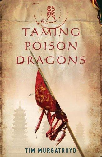 9781905802395: Taming Poison Dragons (Medieval China Trilogy)