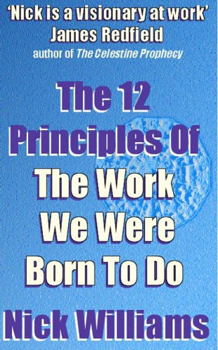 9781905806263: The 12 Principles of the Work We Were Born to Do