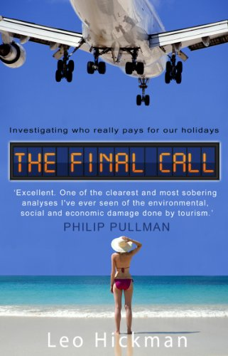 The Final Call: Investigating Who Really Pays for Our Holidays: Leo Hickman