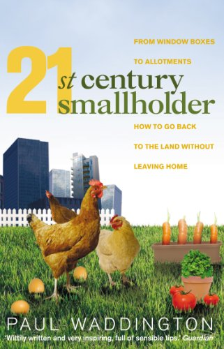 9781905811168: 21st-Century Smallholder: From Window Boxes to Alotments: How to Go Back to the Land Without Leaving Home