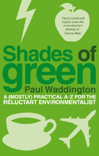 9781905811335: Shades of Green: A (Mostly) Practical A-Z for the Reluctant Environmentalist