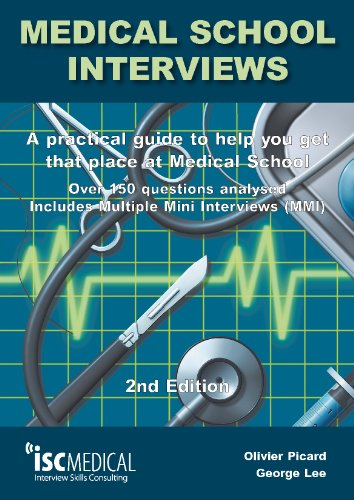 Medical School Interviews: a Practical Guide to Help You Get That Place at Medical School - Over ...