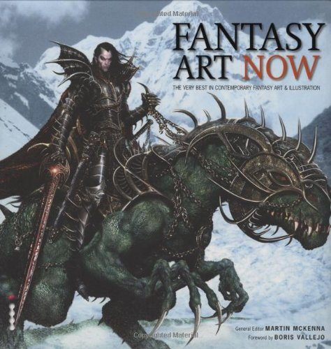 9781905814169: Fantasy Art Now: The Very Best in Contemporary Fantasy Art & Illustration[ FANTASY ART NOW: THE VERY BEST IN CONTEMPORARY FANTASY ART & ILLUSTRATION ] by McKenna, Martin (Author) Oct-23-07[ Hardcover ]