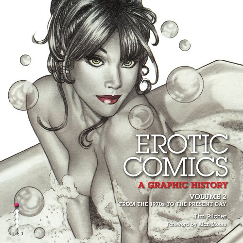 9781905814374: Erotic Comics: A Graphic History: Volume 2: From the 1970s to the Present Day: A Graphic History v. 2