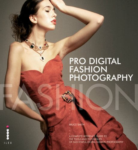 Pro digital fashion photography : Featuring work: Smith, Bruce