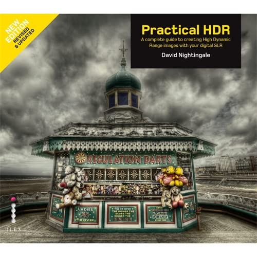 9781905814633: Practical HDR: The Complete Guide to Creating High Dynamic Range Images with Your Digital SLR