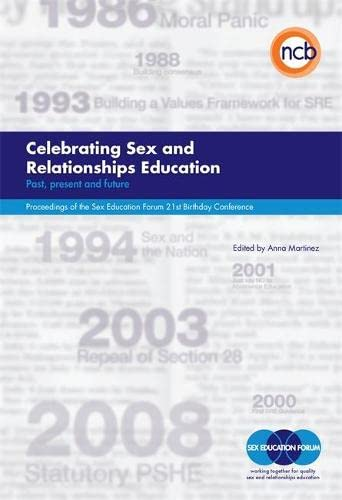 9781905818495: Celebrating Sex and Relationships Education: Past, present and future - Proceedings of the Sex Education Forum 21st Birthday Conference