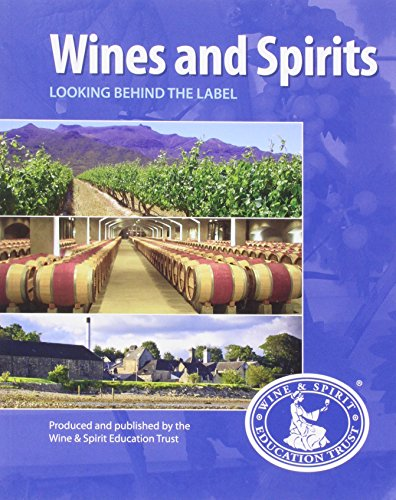 Wines and Spirits: Looking Behind the Label: Wset