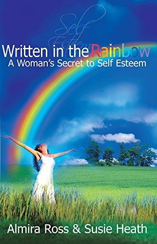 9781905823352: Written in the Rainbow: A Woman's Secret to Self Esteem