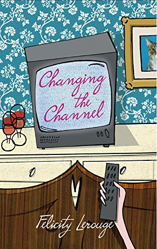 Changing the Channel: Felicity Lerouge