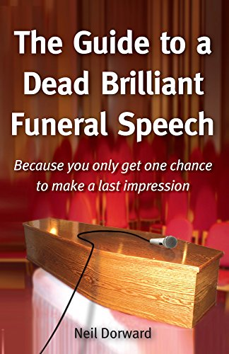 9781905823567: The Guide to a Dead Brilliant Funeral Speech: Because You Only Get One Chance to Make a Last Impression