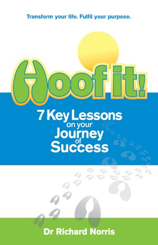 Hoof It! 7 Key Lessons on Your Journey to Success: Richard Norris